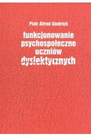 Funkcjonowanie psychospołeczne uczniów dyslektycznych