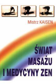Świat masażu i medycyny zen - Mistrz Kaisen