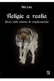 Religie a realia. Przez wieki minione do wsp�czesno�ci