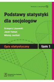Podstawy statystyki dla socjologów Tom 1 Opis statystyczny