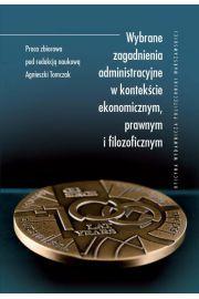 Wybrane zagadnienia administracyjne w kontek�cie ekonomicznym, prawnym i filozoficznym