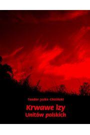 Krwawe �zy unit�w polskich