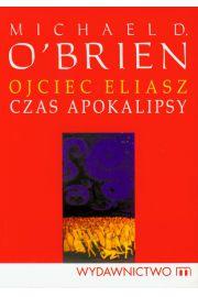 Ojciec Eliasz - Czas apokalipsy