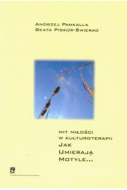 Mit mi�o�ci w kulturoterapii
