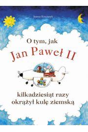 O tym, jak Jan Paweł II kilkadziesiąt razy okrążył kulę ziemską
