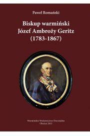 Biskup warmi�ski J�zef Ambro�y Geritz (1783-1867)