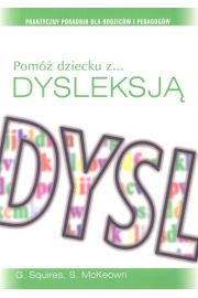 Pomóż dziecku z dysleksją. Praktyczny poradnik dla rodziców i pedagogów