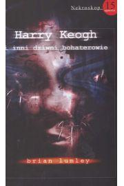 Nekroskop. Tom 15 Harry Keogh i inni dziwni bohaterowie