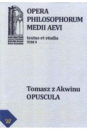 Tomasz z Akwinu - Opuscula tom 9, fasc. 1