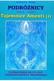 Podróżnicy Tom 2 Część 1. Tajemnice Amenti - Ashayana Deane