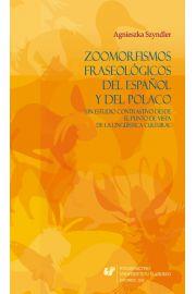 Zoomorfismos fraseológicos del espa?ol y del polaco: un estudio contrastivo desde el punto de vista de la lingüística cultural