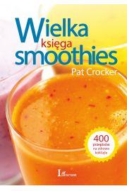 Wielka księga smoothies. Odkryj ponad 400 przepisów!