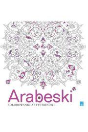 Arabeski. Kolorowanki antystresowe