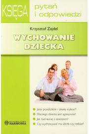 Wychowanie dziecka. Księga pytań i odpowiedzi