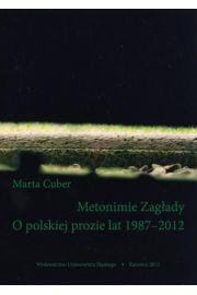 Metonimie Zag�ady. O polskiej prozie lat 1987-2012