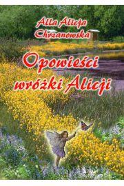Opowieści wróżki Alicji - Alla Alicja Chrzanowska