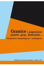 Granice i pogranicza: państw, grup, dyskursów...