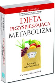 Dieta przyspieszaj�ca metabolizm. Jedz wi�cej i chudnij szybciej