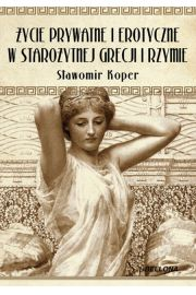 �ycie prywatne i erotyczne w staro�ytnej Grecji i Rzymie