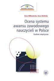 Ocena systemu awansu zawodowego nauczycieli w Polsce Studium empiryczne
