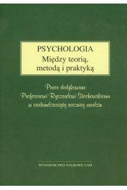 Psychologia Między teorią, metodą i praktyką