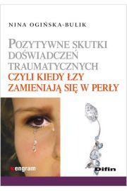 Pozytywne skutki doświadczeń traumatycznych czyli kiedy łzy zamieniają się w perły