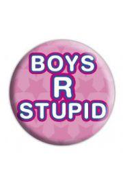 BOYS R STUPID - przypinka