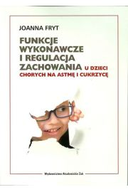 Funkcje wykonawcze i regulacja zachowania u dzieci chorych na astmę i cukrzycę