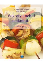 Sekrety kuchni znakomitej. Warzywa
