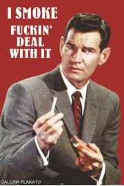I Smoke - Fuckin Deal With It - retro plakat