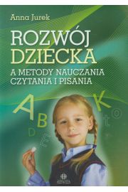 Rozw�j dziecka a metody nauczania czytania i pisania