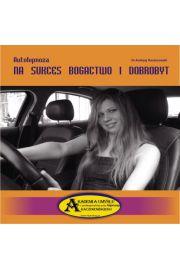 Autohipnoza na sukces, bogactwo i dobrobyt CD - Dr Andrzej Kaczorowski
