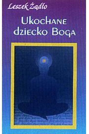Ukochane Dziecko Boga - CD - Leszek Żądło