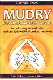 Mudry dla ciała, umysłu i ducha. Karty do osiągnięcia zdrowia, mądrości życiowej i doskonałości duchowej (książka + karty)