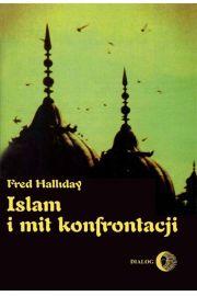 Islam i mit konfrontacji. Religia i polityka na Bliskim Wschodzie