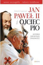 Jan Pawe� II i Ojciec Pio Historia niezwyk�ej znajomo�ci