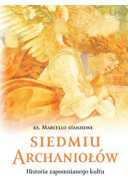 Siedmiu archaniołów. Historia zapomnianego kultu