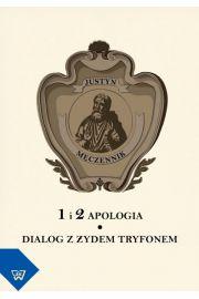 Justyn Męczennik 1 i 2 Apologia. Dialog z Żydem Tryfonem