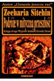 Podróże w mityczną przeszłość - Zecharia Sitchin