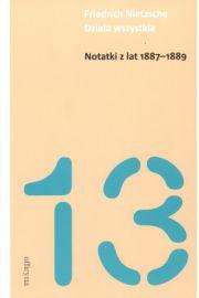 Notatki z lat 1887-1889 Dzieła wszystkie Tom 13