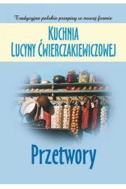 Kuchnia Lucyny Ćwierczakiewiczowej. Przetwory