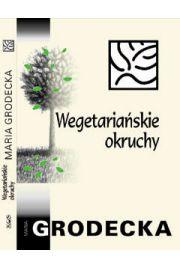 Wegetariańskie okruchy - Maria Grodecka