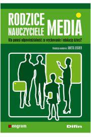 Rodzice, nauczyciele, media