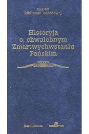 Historyja o chwalebnym Zmartwychwstaniu Pa�skim