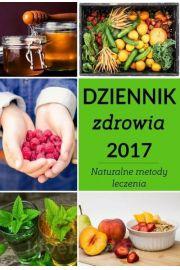 Dziennik zdrowia 2017. Naturalne metody leczenia