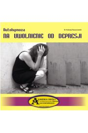 Autohipnoza na uwolnienie od depresji CD - Dr Andrzej Kaczorowski