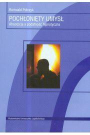 Pochłoniety umysł Absorpcja a podatność hipnotyczna