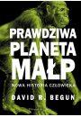 Prawdziwa planeta małp. Nowa historia człowieka - Naukowe i popularnonaukowe
