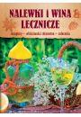 Nalewki i wina lecznicze - Książki o ziołach