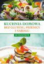 Kuchnia domowa bez glutenu, pszenicy i nabiału - Zdrowie Uroda